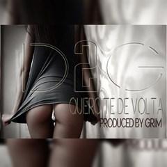 D2G - Quero-Te De Volta (Zouk) 2016