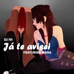 DJ VI feat. Mara - Já Te Avisei (Kizomba) 2016