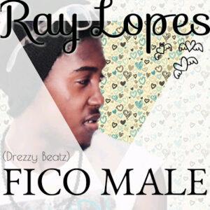 Ray Lopes - Fico Male (Guetto Zouk) 2016