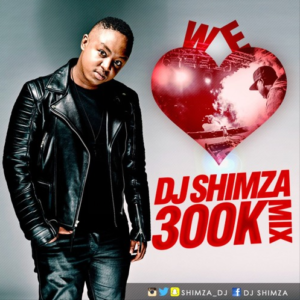We Love Dj Shimza 300k