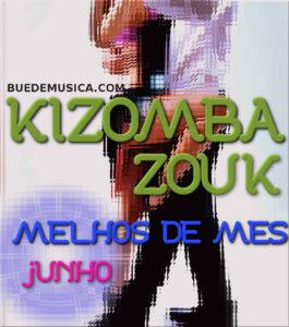 Kizomba/Zouk Melhores do Mes (Junho) 2016