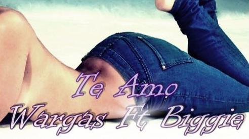 Wargas - Te Amo (Ft Biggie) [Kizomba] 2016