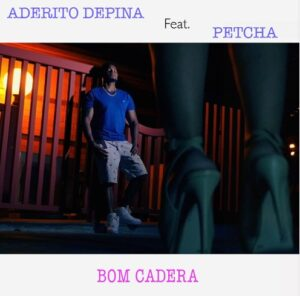 Aderito Depina Feat. Petcha - Bom Cadera (Kizomba) 2016