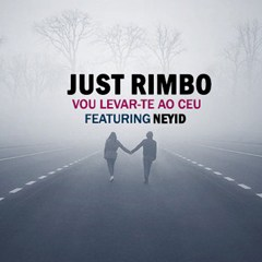 Just Rimbo feat. Neydi - Vou Levar-te Ao Céu (Kizomba) 2016