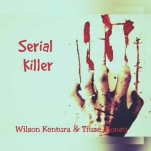 Wilson Kentura & Tiuze money - Serial Killer (Original) 2016