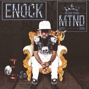 Enock - Mesmo Trono Novo Dono (EP) 2016