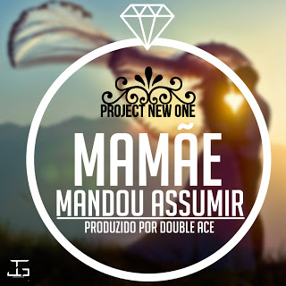 Project New One - Mamãe Mandou Assumir (Ghetto Zouk) 2016