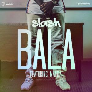 Slash - Bala feat. Manda (DreamBoyz) 2016