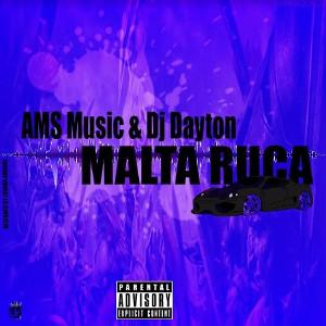 AMS ft Dj Dayton - Malta Ruca (Rap) 2016