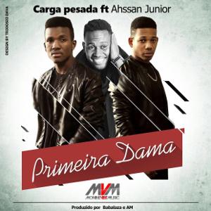 Carga Pesada feat. Ahssan Jr - Primeira Dama (Kizomba) 2016
