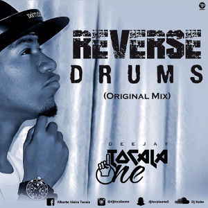 Dj Tocalá One - Reverse Drums (Afro House) 2016