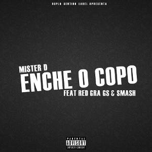 Mister D - Enche o Copo Remix (feat. Red GrA Gs & Smash) 2016