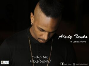 Alady Tanko feat. Carlos AnDre - Não Me Abandona (Kizomba) 2016