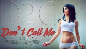 D2G - Don't Call Me (Kizomba) 2016