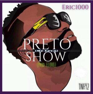 Preto Show - Me Leva (2016)