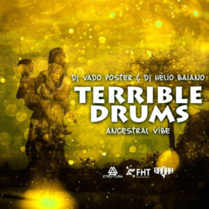 Dj Vado Poster & Dj Helio Baiano - Terrible Drums (Afro House) 2016