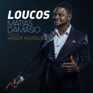Matias Damásio feat. Heber Marques - Loucos (Kizomba) 2016