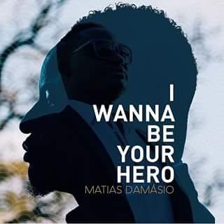 Matias Damásio - I Wanna Be Your Hero (2016)