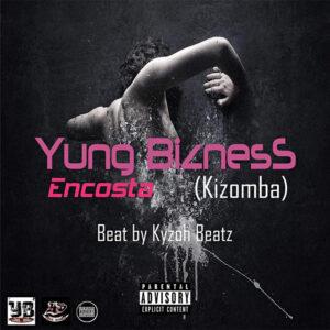 Yung Bizness - Encosta (Kizomba) 2016