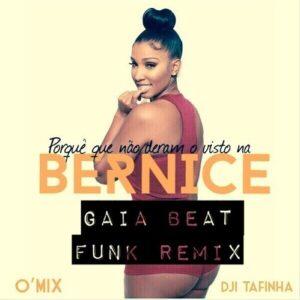 Dji Tafinha - Bernice (Gaia Beat Remix) 2016