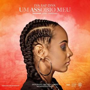 Eva Rap Diva - Assobio Meu (Feat. Gari Sinedima) 2016