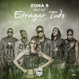 Zona 5 Ft. Kelly Key - Estragar Tudo (Remix) 2016