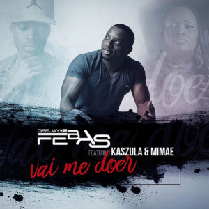 DJ Febas feat. Mimae & Kasszula - Vai Me Doer (Kizomba) 2016