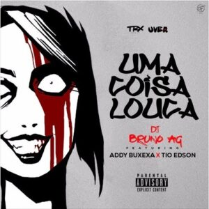DJ Bruno AG - Uma Coisa Louca (feat. Addy Buxexa & Tio Edson) 2016