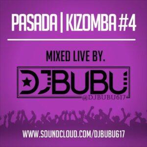 Dj BUBU - PASADA | KIZOMBA 4 MIX (2016)