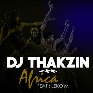 Dj Thakzin feat. Leko M - Africa (Afro House) 2016