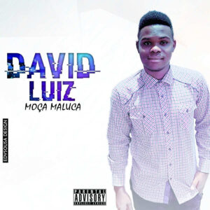 David Luiz feat. J Soul - Moça Maluca (Ghetto Zouk) 2016