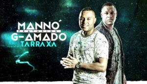 Mannó feat. G-Amado - Tarraxa (Kizomba) 2017