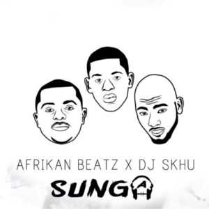 Afrikan Beatz x Dj Skhu - Sunga (Afro House) 2016