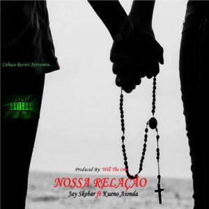 Jay Skobar feat. Kueno Aionda - Nossa Relação (Kizomba) 2017