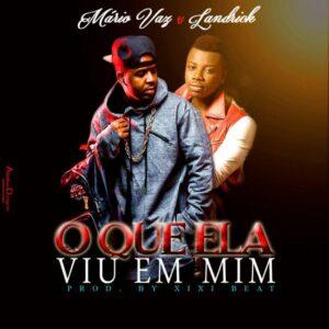 Mário Vaz feat. Landrick - O Que Ela Viu Em Mim (Kizomba) 2017