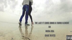 The Last feat. Chis Dinho & Turbo - Miuda Boa (Kizomba) 2017