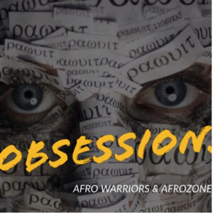 Afro Warriors & AfroZone - Obsession (Afro House) 2017