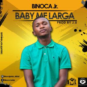 Binoca Júnior - Me Larga (Kizomba) 2017