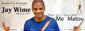 Jay Wime - Me Matou (Kizomba) 2017