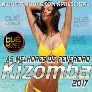 Kizomba/Zouk Melhores Do Mês (Fevereiro) 2017