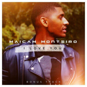 Maicam Monteiro - I Love You (Kizomba) 2017