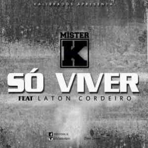 Mister K feat. Laton Cordeiro - Só Viver (HIp Hop) 2017