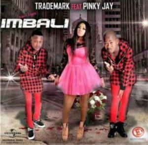 Trademark feat. Pinky Jay - Imbali (Afro Naija)  2017