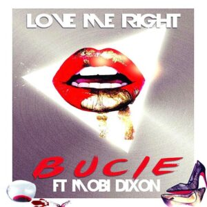Bucie feat. Mobi Dixon - Love Me Right (Afro House) 2017