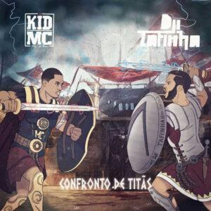 Kid Mc & Dji Tafinha - Confronto de Titãs (Álbum) 2017