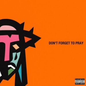 AKA & Anatii - Don't Forget To Pray (2017)