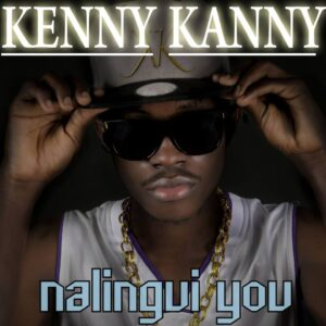 Kenny Kanny - Nalingui You (Afro Naija) 2017