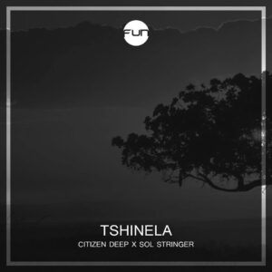 Citizen Deep feat. Sol Stringer - Tshinela (Afro House) 2017