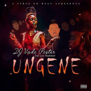Dj Vado Poster feat. Leo Hummer - Ungene (Afro House) 2017