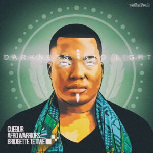 Cuebur, Afro Warriors feat. Bridgette Thetiwe - Darkness Into Light (Afro House) 2017